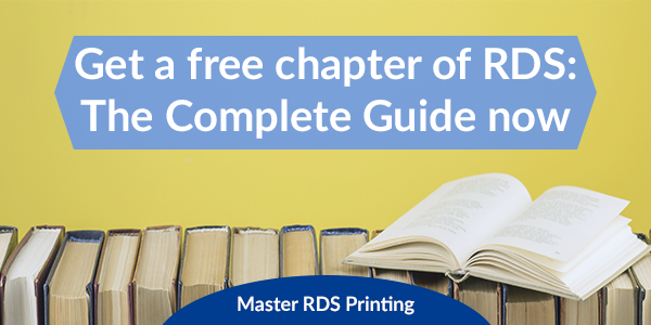 Get a free chapter of RDS: The Complete Guide now. Master RDS Printing.