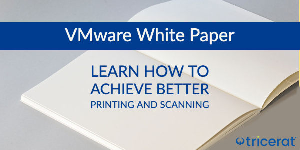 VMware White Paper. Learn How to Achieve Better Printing and Scanning.