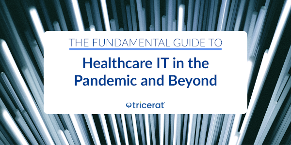 The Fundamental Guide to Healthcare IT int he Pandemic and Beyond.